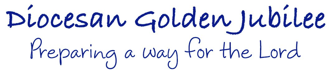 Diocesan Golden Jubilee - Preparing a way for the Lord